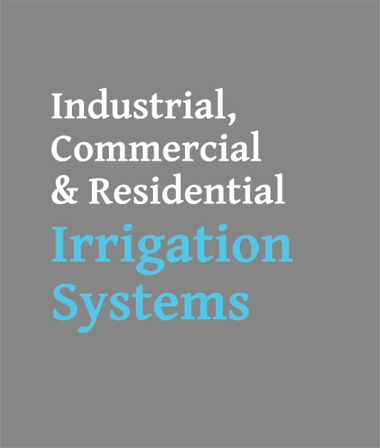 Industrial Commercial and Residential Irrigation Systems